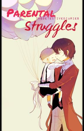 Parental Struggles ~Daddy!Dazai Osamu X Mommy!Reader~ by TheDetective_Diaries