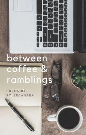 between coffee & ramblings by ryllebanana