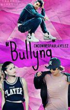bullyng by cncownerpaulavelez