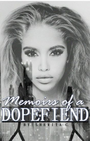 Memoirs of A Dopefiend (Urban Fiction)