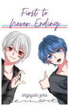 First to never ending by Shigeyuki_Zero