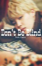 DON'T BE BLIND; PJM ✔ by negashi17