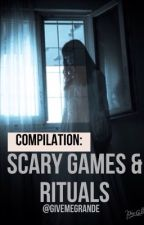 COMPILATION: Scary Games And Rituals by givemegrande