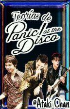 Teorías de Panic! At The Disco. by Ataki_Chan