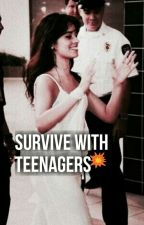 Survive with Teenagers  by IIArianaGrandell