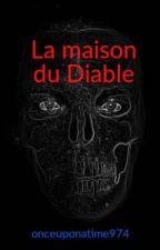 La maison du Diable by onceuponatime974