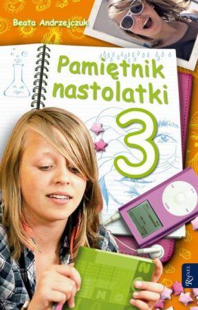 Pamiętnik nastolatki 3 by PoProstuMartynaaa