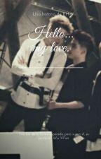 Hello...My Love. by AleKH12