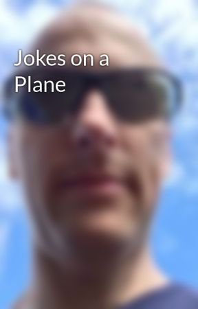Jokes on a Plane by ChrisThilk