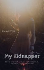 My Kidnapper by AnnaThecheerleader