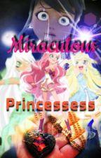 Miraculous Princesses by butterflygurlz