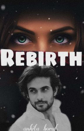 Rebirth : Once Again birth Of Love - Chapter 1 - Wattpad