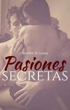 Pasiones Secretas (COMPLETA) by JeniferNLuna