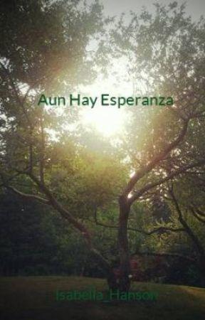 Aun Hay Esperanza by Isabella_Hanson