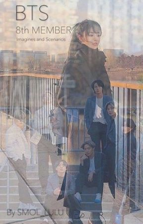 BTS 8th member | Imagines and scenarios | Book 1 by lucyyjonesxx