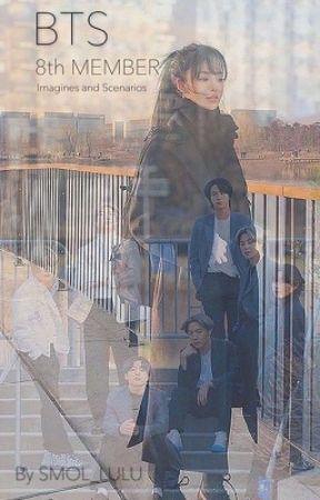 BTS 8th member ~ scenarios / imagines by lucyyjonesxx