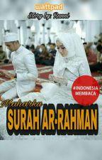 MAHARKU SURAH AR-RAHMAN  by Ranni_