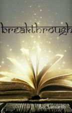 Breakthrough (Complete) by jaimaapitashree
