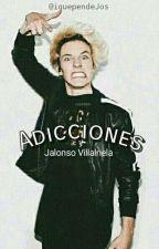 Adicciones↪ j.v by iquependeJos