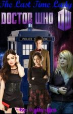 The Last Time Lady (Doctor Who Fan Fiction) by wateryfire