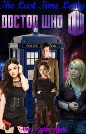 The Last Time Lady (Doctor Who Fan Fiction) by wateryfire