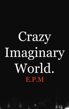 CrazyImaginaryWorld FRASES #2 by CrazyImaginaryWorld