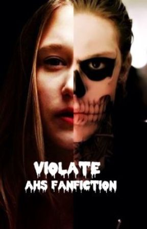 Violate [American Horror Story FanFiction] by wanderrlusstt