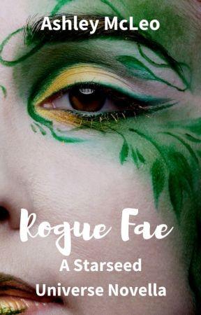 Rogue Fae, A Starseed Universe Novella by ashleymcleo