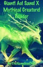 Giant!AU!Sans x MythicalCreature!Reader Oneshots by TheNamelessChibi
