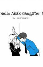 Hello Akak Gangster ! by pyschonana
