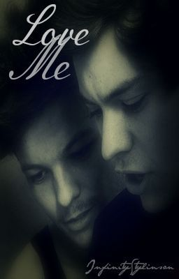 Love Me (A Larry Stylinson fanfiction)