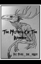 The Mistery Of The Wendigo by Pixy-the-killer