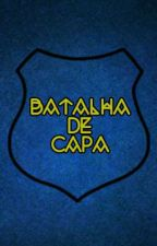 Batalha de Capas by Victorbok