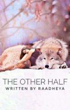 The Other Half by raadheya