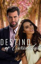 DESTINO O CASUALIDAD by Monica04_