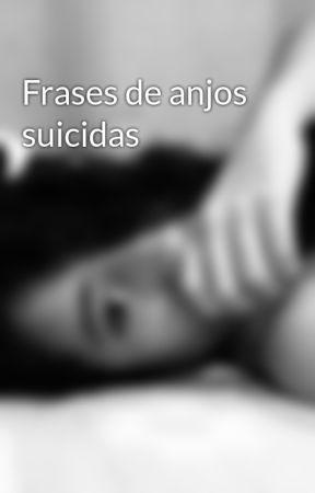 Frases De Anjos Suicidas Sorriso Falso Wattpad