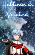 Hablemos de Vocaloid by r-rainbxw
