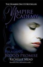 Reading Blood Promise (A Vampire Academy Fanfic) by Aloha_Fangirl