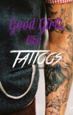 Good Girls Like Tattoos by bubblechick
