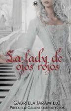 La lady de ojos Rojos. by GabrielaJaramillo16
