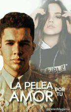 La Pelea por tu amor ( Austin Mahone Fanfic) (Hot) by BelenMagamie