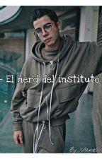 El nerd del instituto (Mario Bautista) (Wattys2018) (EDITANDO)  by VanessaMayoral