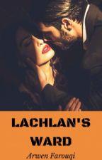 Lachlan's Ward  by ArwenFarouqi