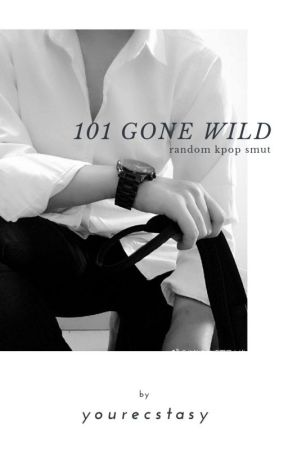 101 Gone Wild by yourecstasy