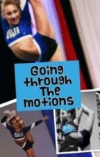 Going through the motions by PAnation