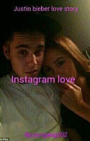 Instagram love Justin bieber love story  by YungAug202