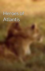 Heroes of Atlantis by KarilynnAdler