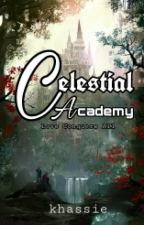 Celestial Academy : Love Conquers All  by khaaassy