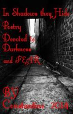 In Shadows They Hide - Poetry Devoted to Darkness and Fear by C0n5tant1ne