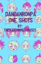 Danganronpa One Shots by TheRandomnessRises